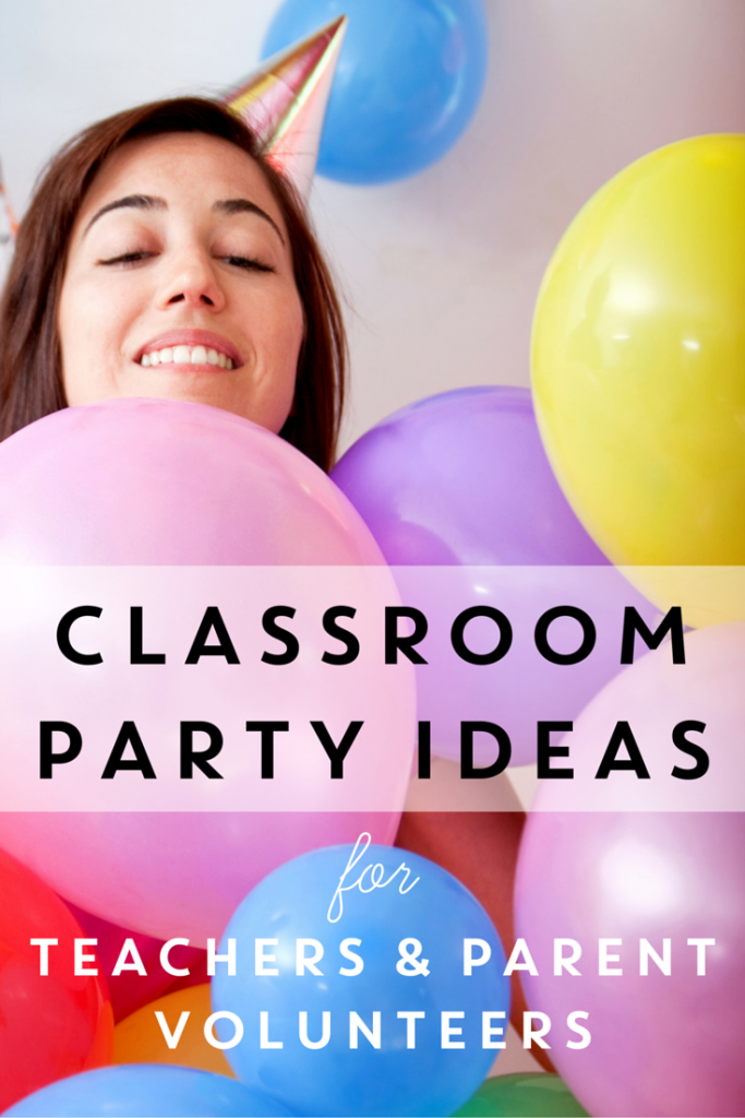 Classroom Party Ideas for Teachers and Parent Volunteers