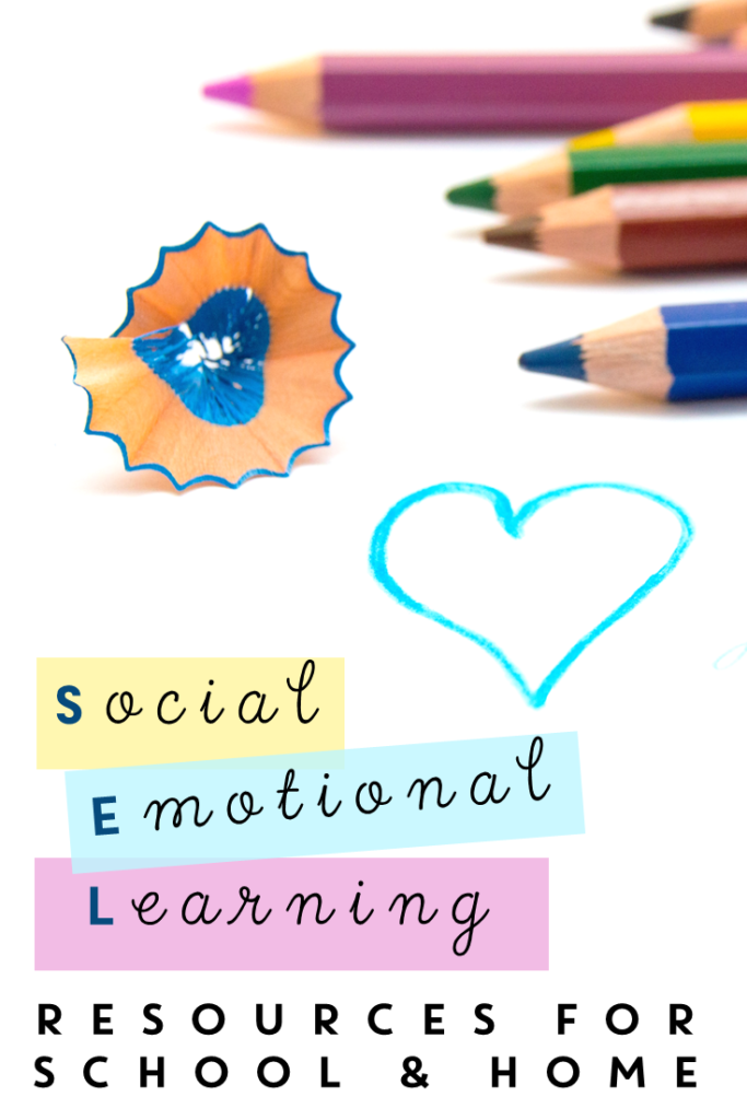 Social Emotional Learning Resources for School and Home